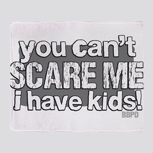 Cant Scare a Parent Throw Blanket