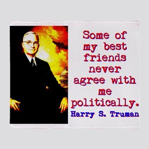 Some Of My Best Friends - Harry Truman Throw Blank