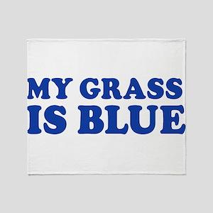 MY GRASS IS BLUE Throw Blanket