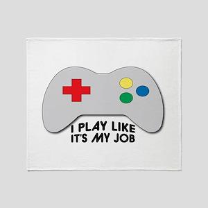 I Play Like Its My Job Throw Blanket