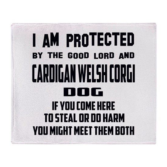 I am protected by the good lord and Cardigan Welsh