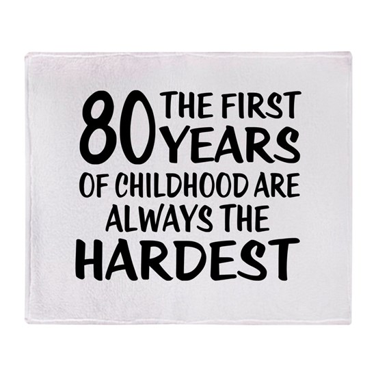 80 Years Of Childhood Are Always The Hardest