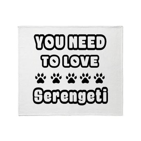 You Need To Love Serengeti