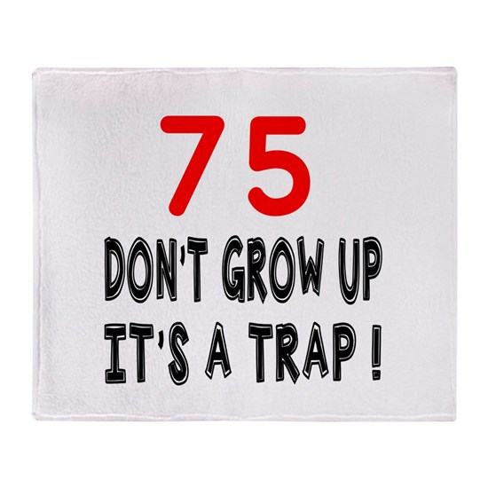 75 Do Not Grow Up It Is A Trap