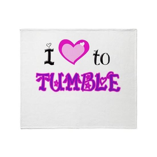 I Love to tumble