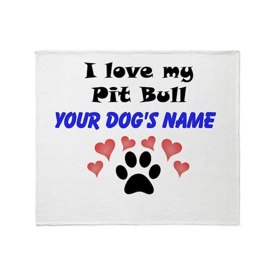 Custom I Love My Pit Bull