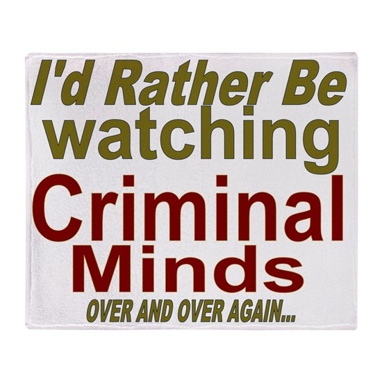 I'd Rather be Watching Criinal Minds