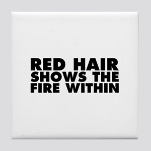 Red Hair Shows the Fire Within Tile Coaster