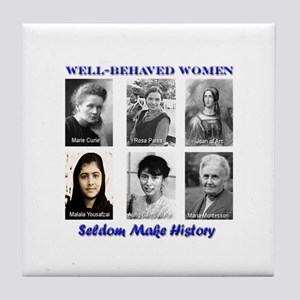 Well-Behaved Women Seldom Make History Tile Coaste