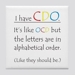 I have CDO ... Tile Coaster