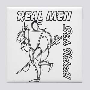 Real Men Fish Naked Tile Coaster