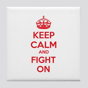 Keep calm and fight on Tile Coaster
