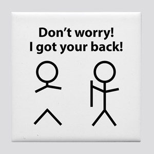 Don't worry! I got your back! Tile Coaster