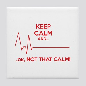 Keep calm and... Ok, not that calm! Tile Coaster