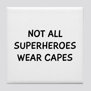 Not Capes Tile Coaster