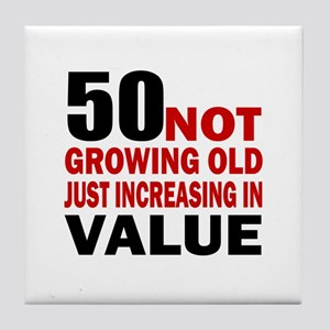 50 Not Growing Old Tile Coaster
