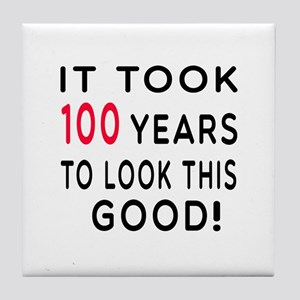 It Took 100 Birthday Designs Tile Coaster