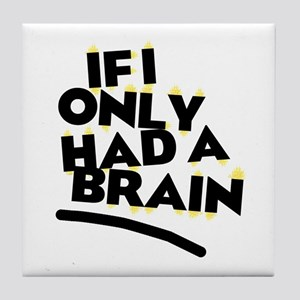 'If I Only Had a Brain' Tile Coaster