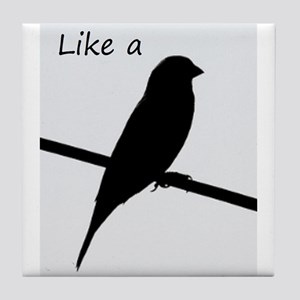 Like A Bird On A Wire Tile Coaster