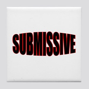 """SUBMISSIVE"" Tile Coaster"