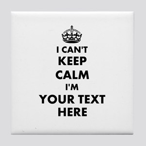 Funny I Cant Keep Calm Tile Coasters For Party