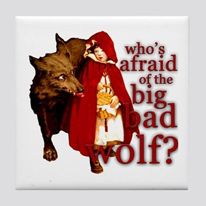 Who's Afraid of the Big Bad Wolf Tile Coaster