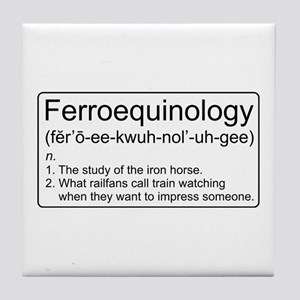 Ferroequinology Defined Tile Coaster