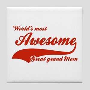World's Most Awesome Great Grand mom Tile Coaster