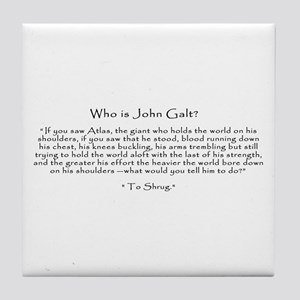 Who is John Galt? Atlas Shrugged Tile Coaster