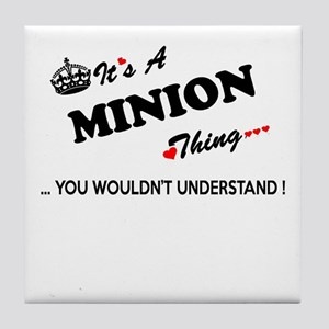 MINION thing, you wouldn't understand Tile Coaster