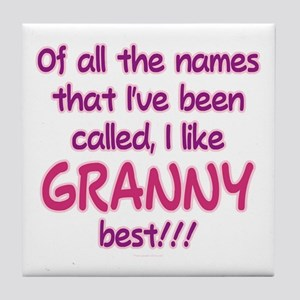 I LIKE BEING CALLED GRANNY! Tile Coaster