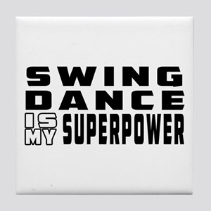 Swing Dance is my superpower Tile Coaster