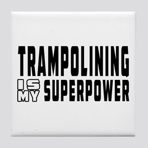 Trampolining Is My Superpower Tile Coaster