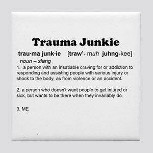 Trauma Junkie Definition Tile Coaster
