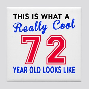 Really Cool 72 Birthday Designs Tile Coaster