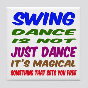 Swing dance is not just dance Tile Coaster