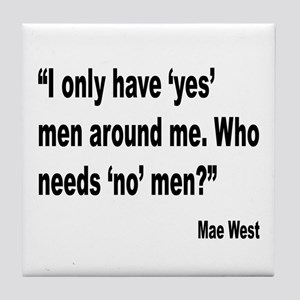 Mae West Yes Men Quote Tile Coaster