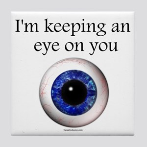 Keeping an Eye on You Tile Coaster