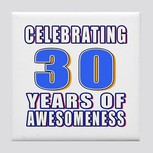 30 Years Of Awesomeness Tile Coaster