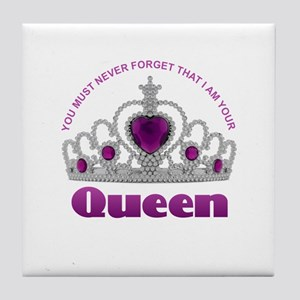 I Am Your Queen Tile Coaster