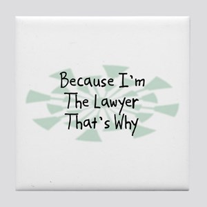 Because Lawyer Tile Coaster
