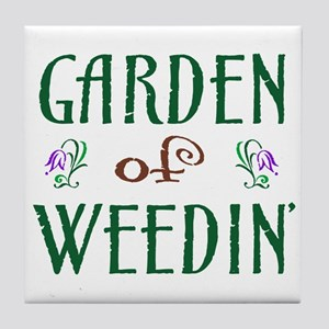 Garden of Weedin' Tile Coaster