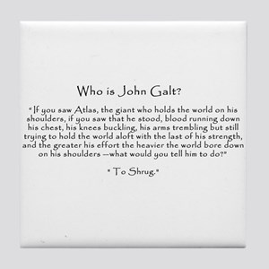 "Who is John Galt? ""To Shrug"" Quote Tile"