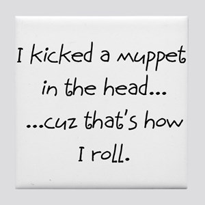 I kicked a muppet... Tile Coaster