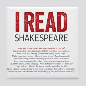 I Read Shakespeare and why Tile Coaster