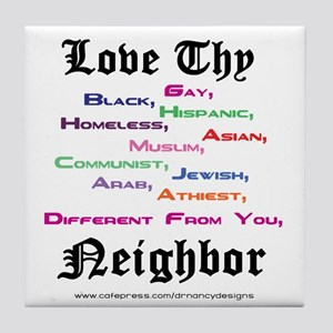 Love Thy Neighbor Tile Coaster