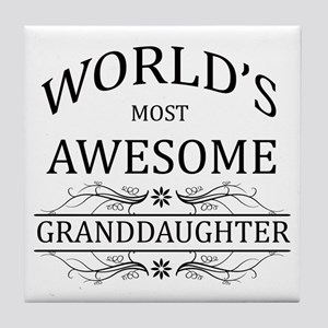 World's Most Awesome Granddaughter Tile Coaster