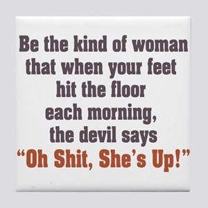 Be the Kind of Woman Tile Coaster