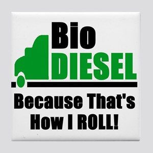 BioDiesel - Because That's Ho Tile Coaster