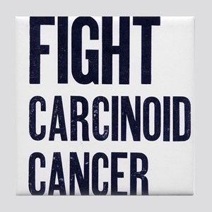 Fight Carcinoid Cancer Tile Coaster